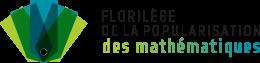 Florilège des maths : la culture mathématiques accessible au plus grand nombre
