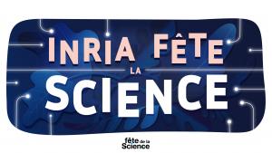 L'INRIA vous invite à la fête la science du 3 au 11 octobre 2020 | Blog  Lille Saint-Maurice Pellevoisin